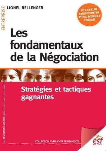 Les fondamentaux de la négociation : Stratégies et tactiques gagnantes